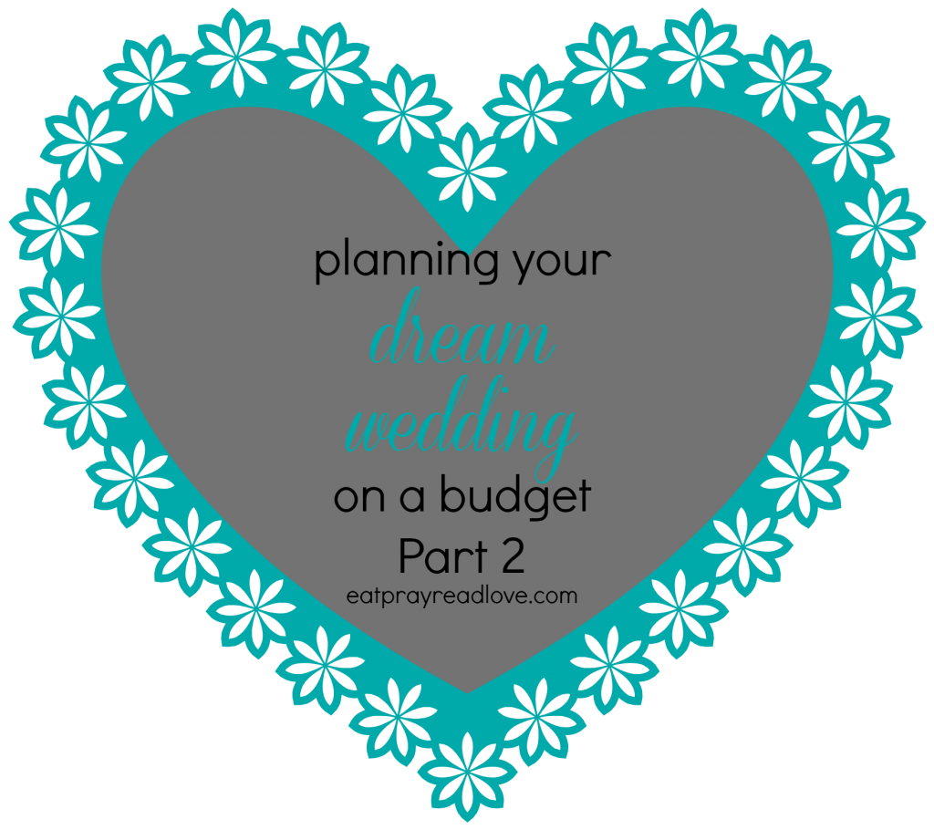 Day 2 Of Your Dream Wedding On A Budget